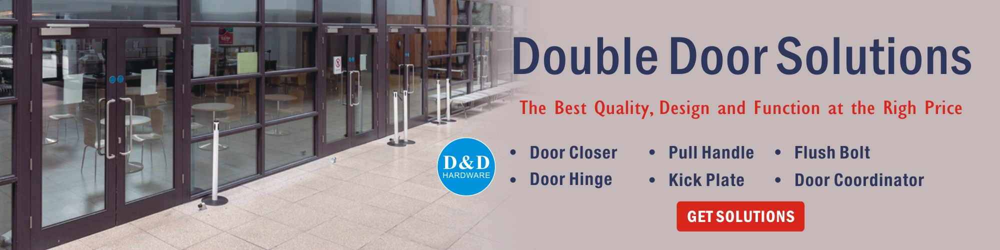 Double door solutions-D&D Hardware