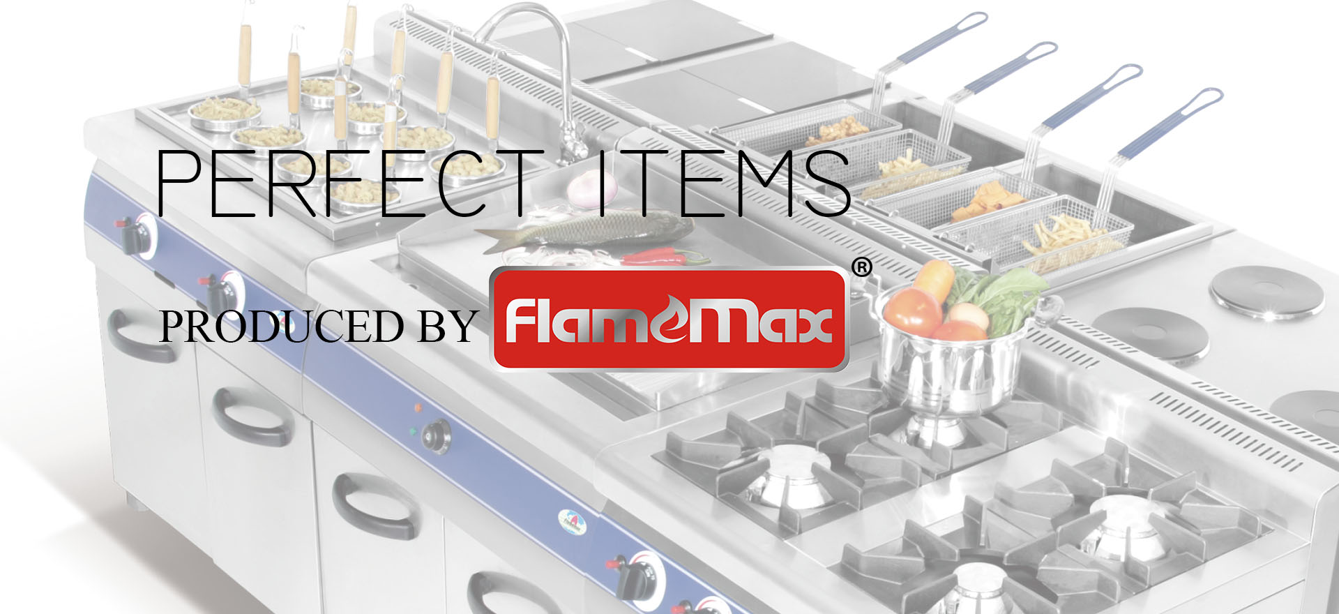 PERFECT ITEMS PRODUCED BY FLAMEMAX