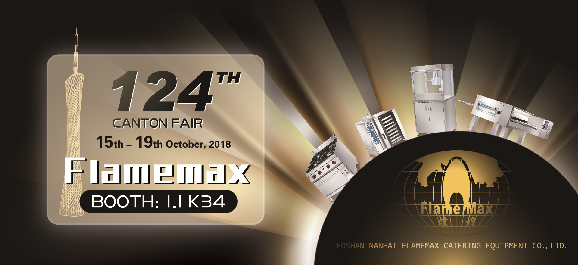 Canton Fair Flamemax Booth No. 1.1 K34