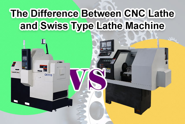 Difference Between Swiss Type CNC Lathe Machine and CNC Lathe