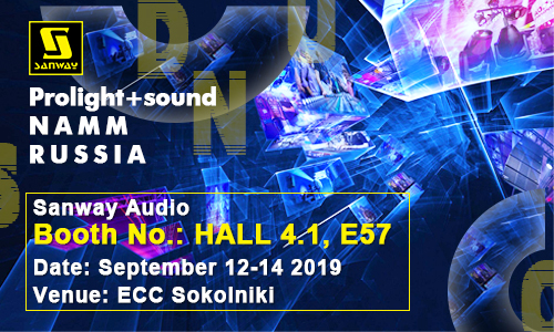 Sanway Audio 2019 Prolight And Sound & NAMM Russia Выставка