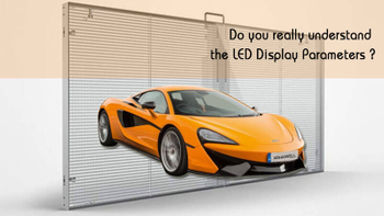 Do You Really Understand The LED Display Parameters?